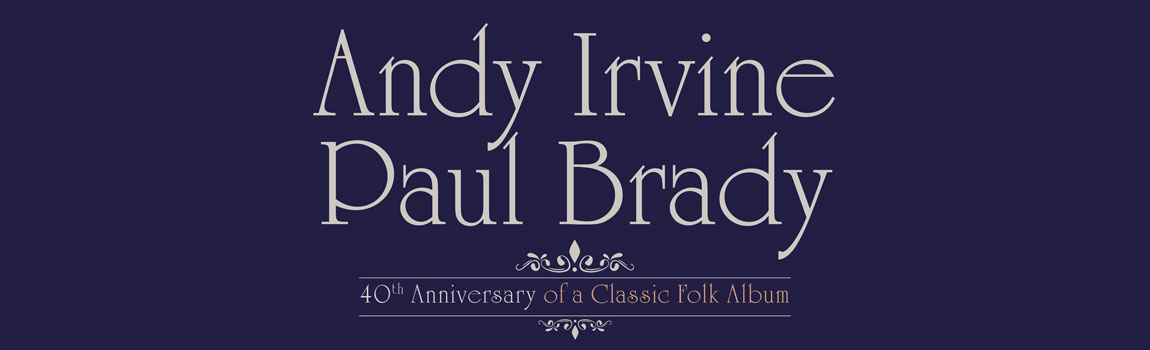Andy Irvine & Paul Brady - 40th Anniversary Tour